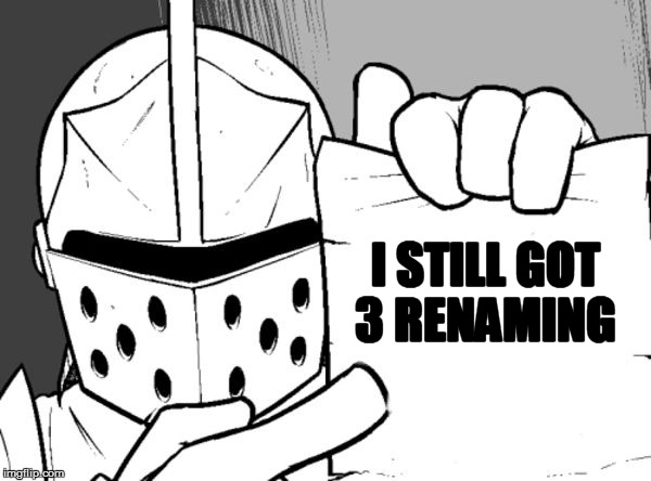 The knight's paper  | I STILL GOT 3 RENAMING | image tagged in the knight's paper | made w/ Imgflip meme maker