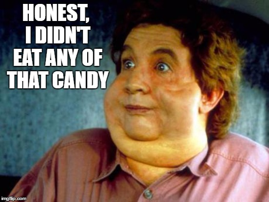 HONEST, I DIDN'T EAT ANY OF THAT CANDY | made w/ Imgflip meme maker