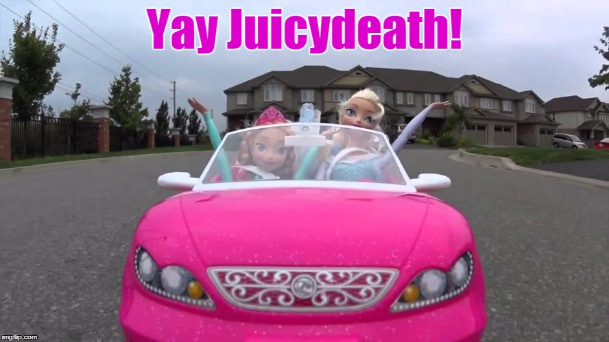 Yay Juicydeath! | made w/ Imgflip meme maker