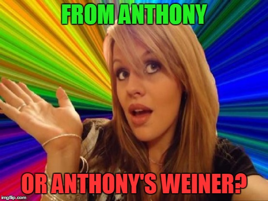 FROM ANTHONY OR ANTHONY'S WEINER? | made w/ Imgflip meme maker