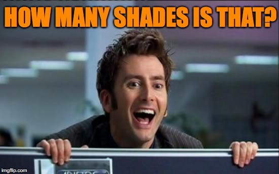 HOW MANY SHADES IS THAT? | made w/ Imgflip meme maker
