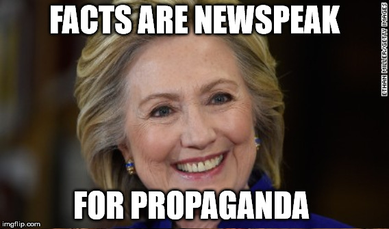 FACTS ARE NEWSPEAK FOR PROPAGANDA | made w/ Imgflip meme maker