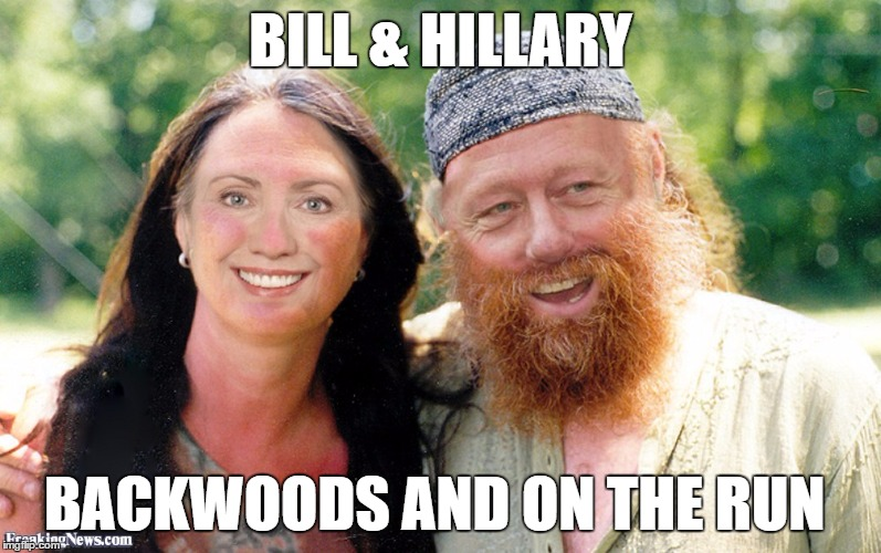 BILL & HILLARY BACKWOODS AND ON THE RUN | image tagged in hillary clinton,bill clinton,rednecks,on the run,fbi investigation,guilty | made w/ Imgflip meme maker