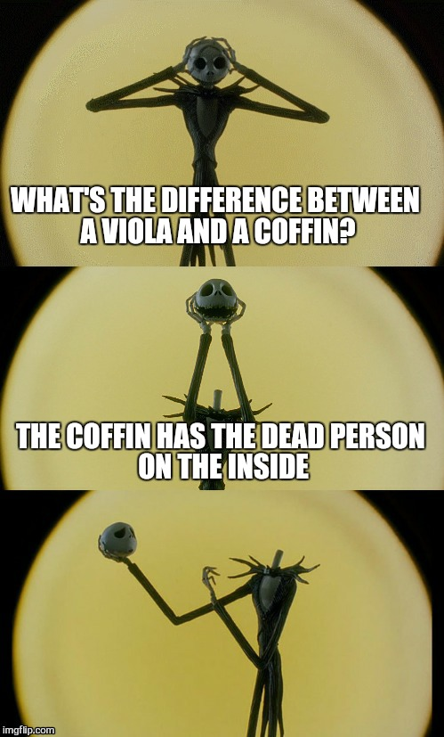 WHAT'S THE DIFFERENCE BETWEEN A VIOLA AND A COFFIN? THE COFFIN HAS THE DEAD PERSON ON THE INSIDE | made w/ Imgflip meme maker