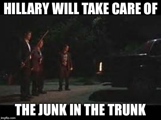 HILLARY WILL TAKE CARE OF THE JUNK IN THE TRUNK | made w/ Imgflip meme maker