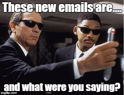 mib |  These new emails are.... and what were you saying? | image tagged in mib | made w/ Imgflip meme maker