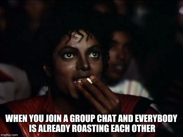 Funny Meme For Group Chat : Michael jackson popcorn meme imgflip