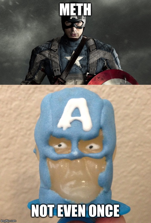 Not Even Once | METH NOT EVEN ONCE | image tagged in memes,captain america,derp,not even once,meth,marvel | made w/ Imgflip meme maker