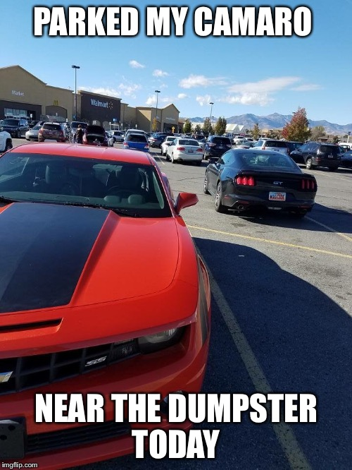 Camaro Parked By Dumpster Imgflip