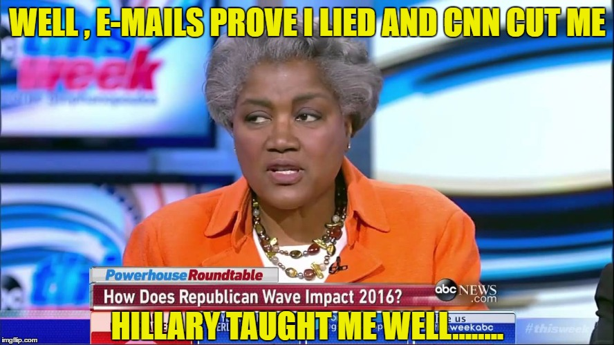 Shame On You Donna Brazile And Acting All Like You Didn't ! |  WELL , E-MAILS PROVE I LIED AND CNN CUT ME; HILLARY TAUGHT ME WELL........ | image tagged in donna b rat,donna brazile,hillary clinton 2016,liar liar | made w/ Imgflip meme maker