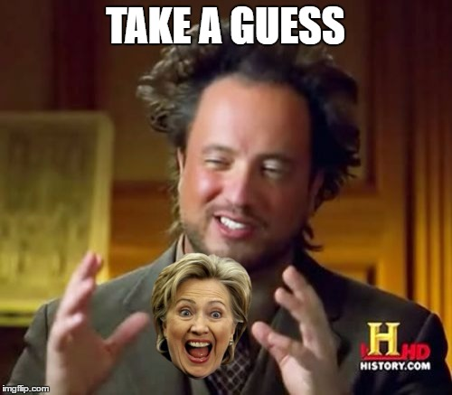 Ancient Aliens Meme | TAKE A GUESS | image tagged in memes,ancient aliens | made w/ Imgflip meme maker