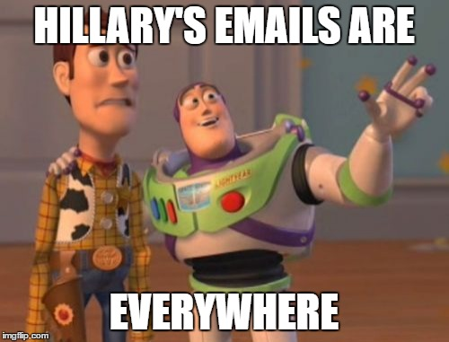 X, X Everywhere Meme | HILLARY'S EMAILS ARE EVERYWHERE | image tagged in memes,x,x everywhere,x x everywhere | made w/ Imgflip meme maker