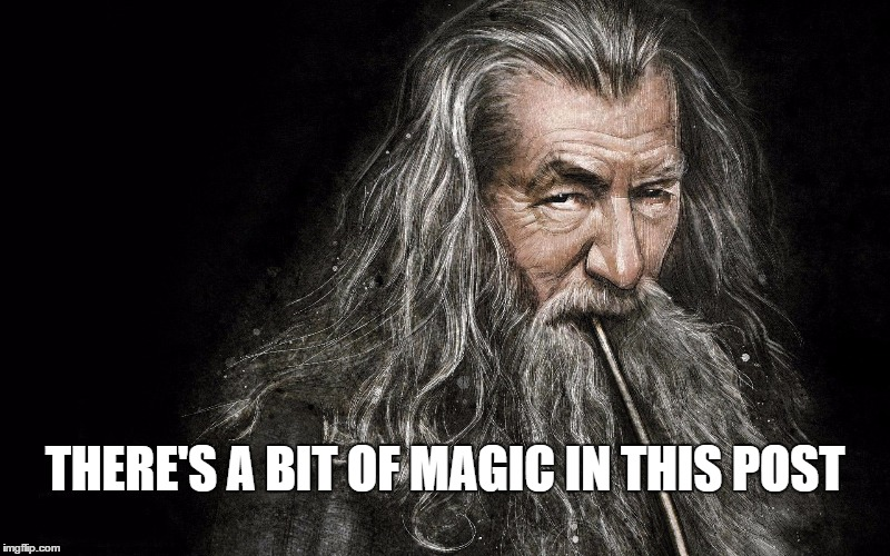 There's a bit of magic in this post. |  THERE'S A BIT OF MAGIC IN THIS POST | image tagged in gandalf's dank meme template,gandalf,dank,magic,i like this post | made w/ Imgflip meme maker