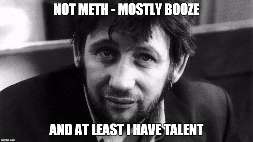 NOT METH - MOSTLY BOOZE AND AT LEAST I HAVE TALENT | made w/ Imgflip meme maker