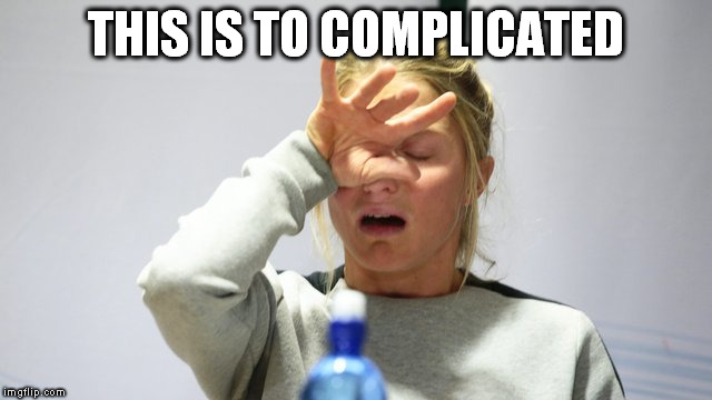 THIS IS TO COMPLICATED | made w/ Imgflip meme maker
