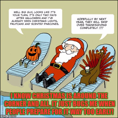 Christmas Halloween Thanksgiving Meme.Thanksgiving Comes First Then It S Christmas Imgflip