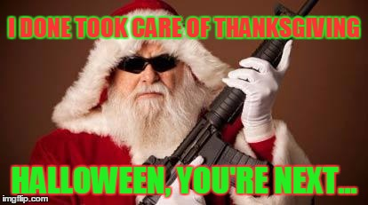 Christmas Halloween Thanksgiving Meme.War On Christmas Imgflip