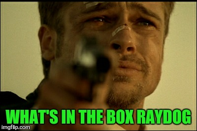 WHAT'S IN THE BOX RAYDOG | made w/ Imgflip meme maker