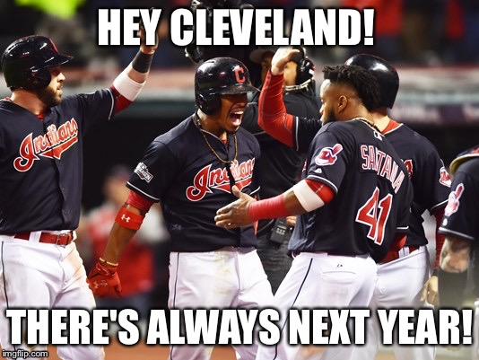 1dgae2 cleveland indians going to world series imgflip,Cleveland Indians Meme