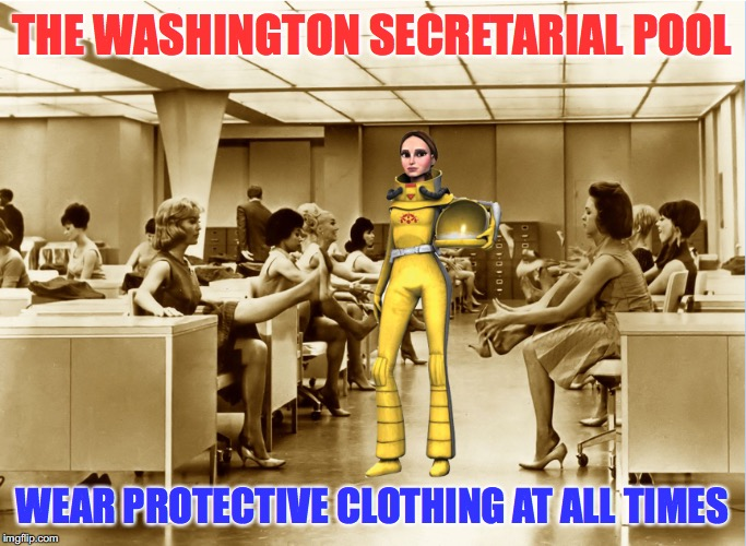 Hazard Warning | THE WASHINGTON SECRETARIAL POOL WEAR PROTECTIVE CLOTHING AT ALL TIMES | image tagged in washington dc,secretary,sexual harassment | made w/ Imgflip meme maker
