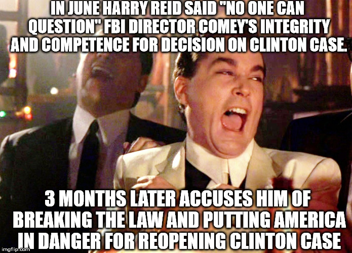 "Good Fellas Hilarious | IN JUNE HARRY REID SAID ""NO ONE CAN QUESTION"" FBI DIRECTOR COMEY'S INTEGRITY AND COMPETENCE FOR DECISION ON CLINTON CASE. 3 MONTHS LATER ACC 