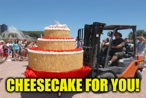 CHEESECAKE FOR YOU! | made w/ Imgflip meme maker