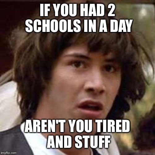 Conspiracy Keanu Meme | IF YOU HAD 2 SCHOOLS IN A DAY AREN'T YOU TIRED AND STUFF | image tagged in memes,conspiracy keanu | made w/ Imgflip meme maker