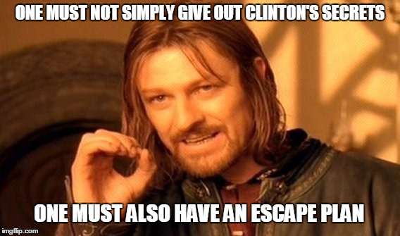 One Does Not Simply Meme | ONE MUST NOT SIMPLY GIVE OUT CLINTON'S SECRETS ONE MUST ALSO HAVE AN ESCAPE PLAN | image tagged in memes,one does not simply | made w/ Imgflip meme maker