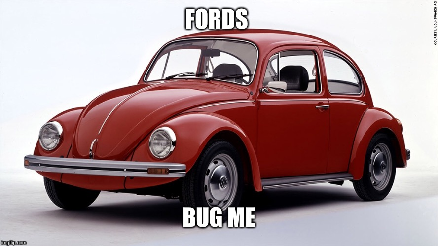 FORDS BUG ME | made w/ Imgflip meme maker