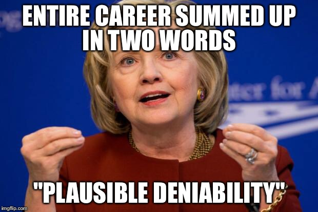 "Very calculating and has an angle for everything  | ENTIRE CAREER SUMMED UP ""PLAUSIBLE DENIABILITY"" IN TWO WORDS 