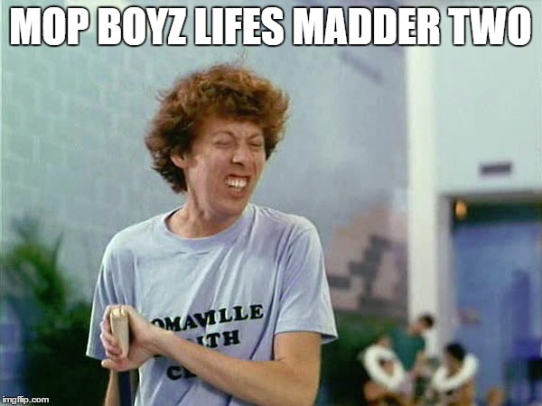 MOP BOYZ LIFES MADDER TWO | made w/ Imgflip meme maker
