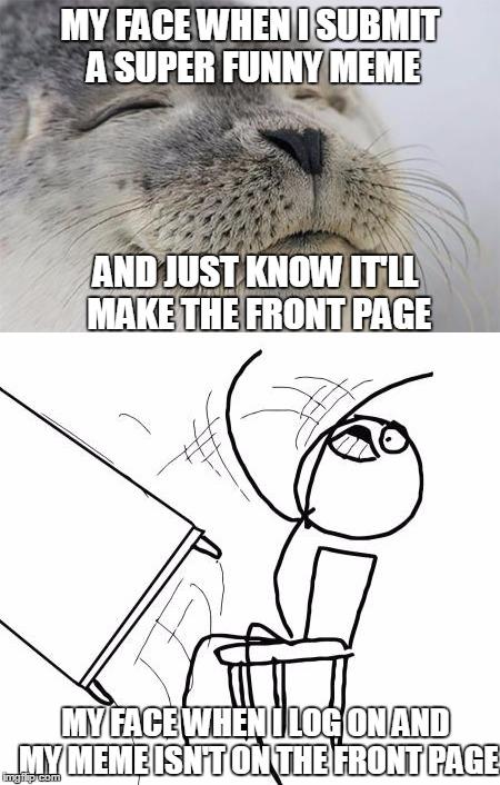 Funny Meme Maker : How imgflip works it makes me sad