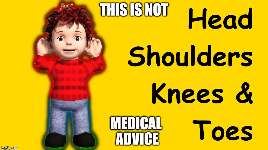 THIS IS NOT MEDICAL ADVICE | made w/ Imgflip meme maker