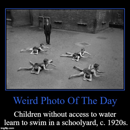 That's Not How You Learn To Swim! | Weird Photo Of The Day | Children without access to water learn to swim in a schoolyard, c. 1920s. | image tagged in funny,demotivationals,weird,photo of the day,swimming,children | made w/ Imgflip demotivational maker