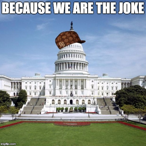 BECAUSE WE ARE THE JOKE | made w/ Imgflip meme maker