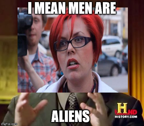 I MEAN MEN ARE ALIENS | made w/ Imgflip meme maker