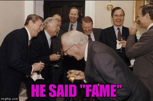 "Laughing Men In Suits Meme | HE SAID ""FAME"" 