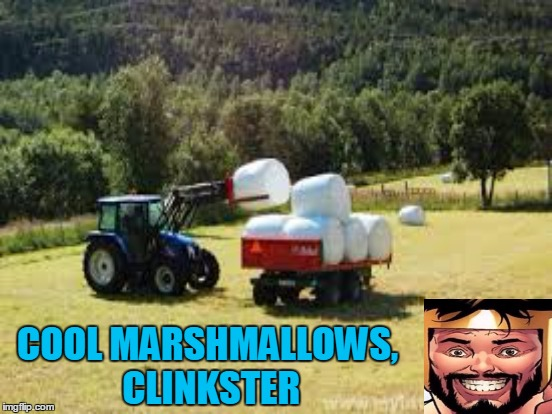 COOL MARSHMALLOWS, CLINKSTER | made w/ Imgflip meme maker