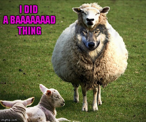 I DID A BAAAAAAAD THING | made w/ Imgflip meme maker