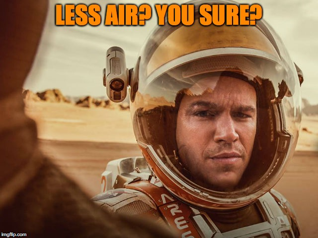 LESS AIR? YOU SURE? | made w/ Imgflip meme maker