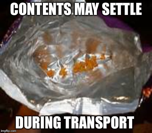 CONTENTS MAY SETTLE DURING TRANSPORT | made w/ Imgflip meme maker