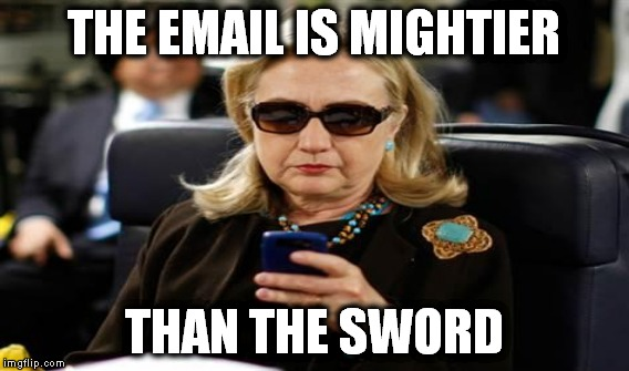 THE EMAIL IS MIGHTIER THAN THE SWORD | made w/ Imgflip meme maker