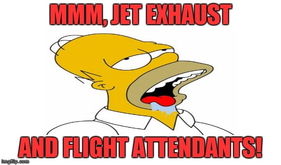 MMM, JET EXHAUST AND FLIGHT ATTENDANTS! | made w/ Imgflip meme maker