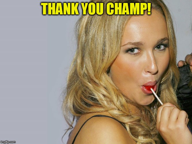THANK YOU CHAMP! | made w/ Imgflip meme maker