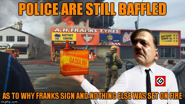 I hope he spelled it that way on the insurance forms... | POLICE ARE STILL BAFFLED AS TO WHY FRANKS SIGN AND NOTHING ELSE WAS SET ON FIRE | image tagged in grammar nazi | made w/ Imgflip meme maker
