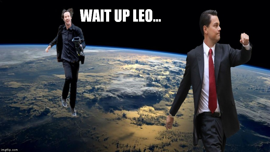 WAIT UP LEO... | made w/ Imgflip meme maker