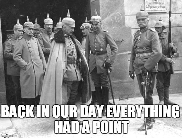 BACK IN OUR DAY EVERYTHING HAD A POINT | made w/ Imgflip meme maker
