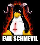 Demonic Penguin | EVIL SCHMEVIL | image tagged in demonic penguin | made w/ Imgflip meme maker