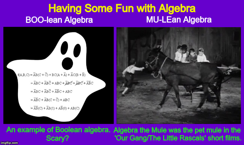 Having Some Fun with Algebra (for fellow Math nerds) | image tagged in mathematics,algebra,the little rascals,funny,algebra the mule,our gang | made w/ Imgflip meme maker