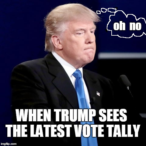 HILLARY 2016 | oh  no WHEN TRUMP SEES THE LATEST VOTE TALLY | image tagged in lose | made w/ Imgflip meme maker